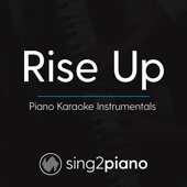 Rise Up (Lower Key Of Bb) Originally Performed By Andra Day] [Piano Karaoke Version]-Sing2Piano