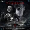 Tumbbad Title Track From Tumbbad Single
