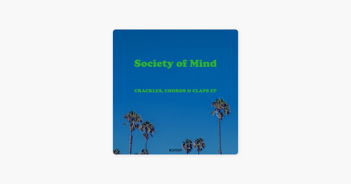 Crackles Chords Claps Ep By Society Of Mind On Apple Music