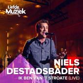 Ik Ben Van't Stroate (Uit Liefde Voor Muziek) - Niels Destadsbader