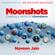 Naveen Jain & John Schroeter - Moonshots