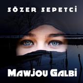 Mawjou Galbi - Sözer Sepetçi