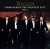 Unbreakable - The Greatest Hits, Vol. 1 - Westlife
