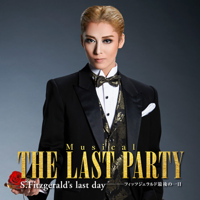 月組 シアター・ドラマシティ「THE LAST PARTY ~S.Fitzgerald's last day~」