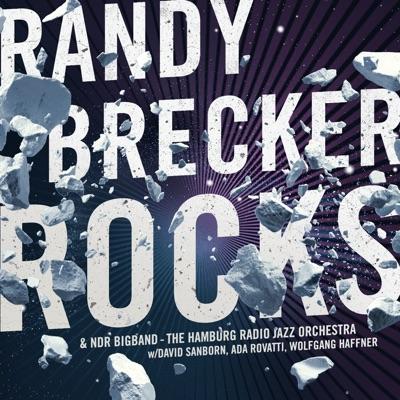 Rocks (feat. David Sanborn, Ada Rovatti, Wolfgang Haffner & NDR Bigband) - Randy Brecker