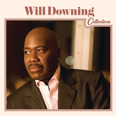 Will Downing Collection - Will Downing
