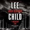 The Midnight Line: A Jack Reacher Novel (Unabridged) - Lee Child