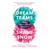 Shane Snow - Dream Teams: Working Together Without Falling Apart (Unabridged)  artwork