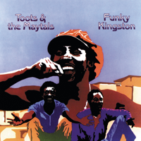 Toots & The Maytals - Funky Kingston artwork