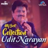 My Best Collection Udit Narayan