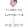 Chris Hedges - America: The Farewell Tour (Unabridged) artwork