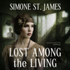 Simone St. James - Lost among the Living  artwork