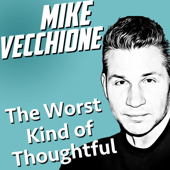 The Worst Kind Of Thoughtful (Live)-Mike Vecchione