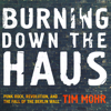 Tim Mohr - Burning Down the Haus: Punk Rock, Revolution, and the Fall of the Berlin Wall (Unabridged)  artwork