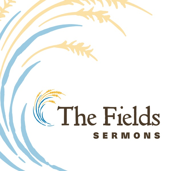The Fields Church Sermons