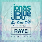 By Your Side (feat. RAYE) [Remixes, Pt. 2] - Single