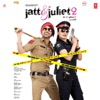 Jatt and Juliet 2 Original Motion Picture Soundtrack