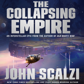The Collapsing Empire: The Interdependency, Book 1 (Unabridged) audiobook