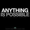Anything Is Possible (Motivational Speech) - Fearless Motivation