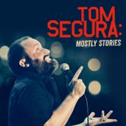 Mostly Stories - Tom Segura - Tom Segura