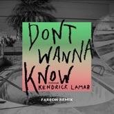 Don't Wanna Know (feat. Kendrick Lamar) [Fareoh Remix] - Single