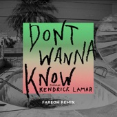 Don't Wanna Know (feat. Kendrick Lamar) [Fareoh Remix] - Single