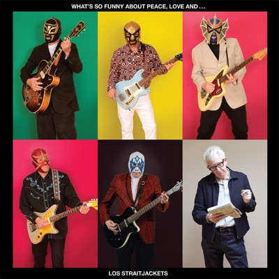 What's So Funny About Peace, Love and Los Straitjackets - Los Straitjackets