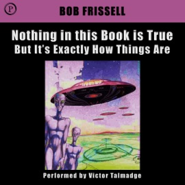 Nothing in this Book Is True, But It's Exactly How Things Are - Bob Frissell mp3 listen download