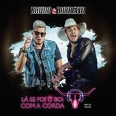 Lá Se Foi O Boi Com A Corda (feat. DJ Kevin) - Bruno & Barretto