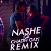 Nashe Si Chadh Gayi (From