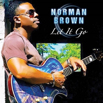 It Keeps Coming Back - Norman Brown song