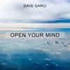 Dave Garci - Open Your Mind