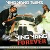 Ying Yang Forever, Ying Yang Twins