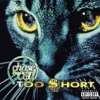 Chase the Cat, Too $hort