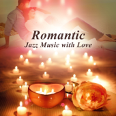 Romantic Jazz Music with Love: Smooth Jazz Songs, Candlelight Dinner for Lovers, Sensual Piano Music, Smooth Saxophone for Time Together, Shades of Love