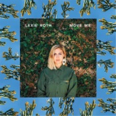 Lexie Roth - Move Me
