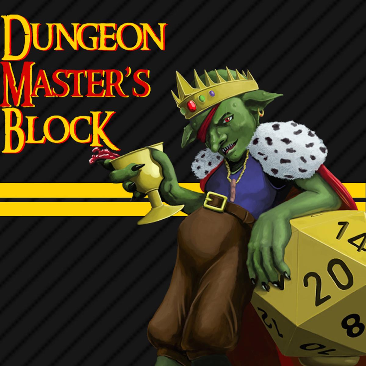 Best episodes of Dungeon Master's Block | Podyssey Podcasts