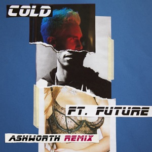 Cold (Ashworth Remix) [feat. Future] - Single Mp3 Download
