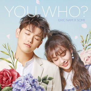 Eric Nam & SOMI - You, Who?