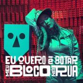 Eu Quero É Botar Meu Bloco na Rua (feat. Yzalú)