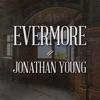 Evermore - Single, Jonathan Young