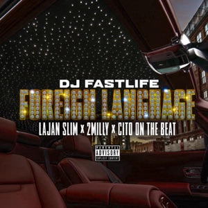 Foreign Language (feat. Lajan Slim, 2 Milly & Citoonthebeat) - Single Mp3 Download