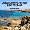 Yatir Nitzany - Conversational Hebrew Quick and Easy: The Most Innovative and Revolutionary Technique to Learn the Hebrew Language (Unabridged) artwork