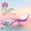 Chilled House Ibiza 2016 - Ministry of Sound - Various Artists
