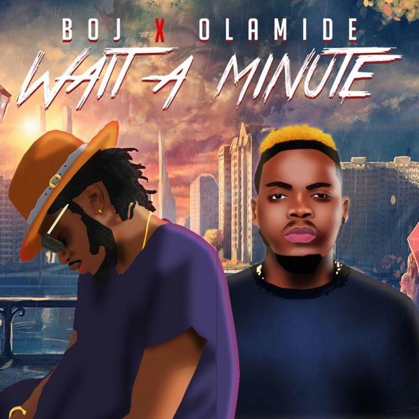 Wait a Minute (feat. Olamide) - Single