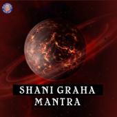 Navgraha - Shani Graha Mantra - 108 Times - EP