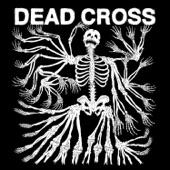 Dead Cross - Seizure and Desist