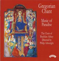 Buckfast Abbey Choir & Philip Arkwright - Gregorian Chant: Music of Paradise artwork