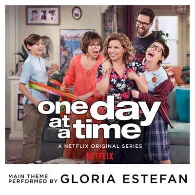 One Day at a Time (From the Netflix Original Series) - Single - Gloria Estefan