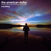 The American Dollar - Everything